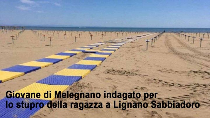 Stupro di Lignano, anche un ragazzo di Melegnano tra gli indagati
